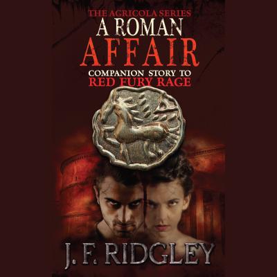 A Roman Affair JF Ridgley - Author of Historical Fiction & Romance